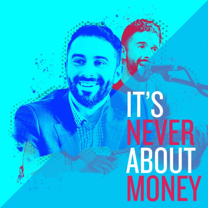It's Never About Money podcast